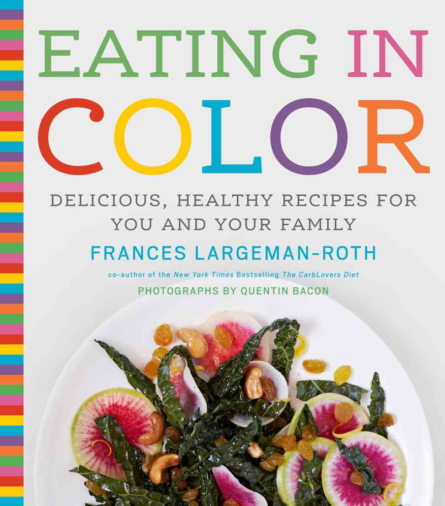 Eating in Color By Largeman-roth, Frances/ Bacon, Quentin (PHT)